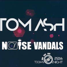 "TECHNO NIGHT 250th ""TOMASH"" @NOISE VANDALS LONDON"