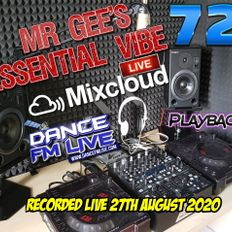 Mr Gee's Essential Vibe Show 72 LIVE From Blackpool UK - Dancefmlive.com
