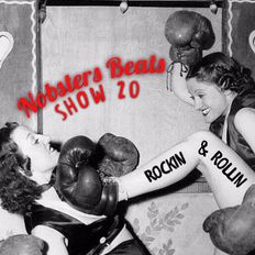 NOBSTERS BEATS 24/7 SHOW 20 ( ROCKIN AND ROLLIN )