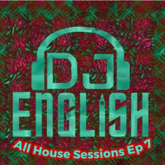 All House Sessions Ep 7