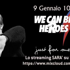 We Can Be Heroes, Just fo One Day (a tribute to David Bowie)