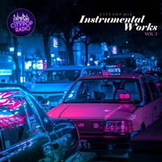 City Pop Radio presents Instrumental Works - vol. I