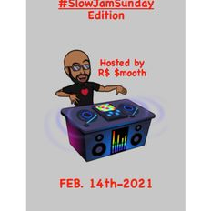 $mooth Groove$ #SlowJamSunday Edition - Feb. 14th-2021 (CKDU 88.1 FM) [Hosted by R$ $mooth]