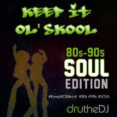 Keepin It Ol Skool - 80s n 90s Soul Edition