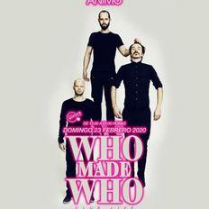 Who Made Who - LIVE BROADCAST - Animo Carnival 23 Febrero Madrid.