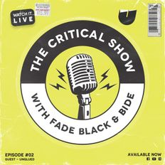 The Critical Show - Episode #02 (Unglued)