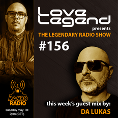 Love Legend pres. The Legendary Radio Show (01-05-2021) - Guest Da Lukas