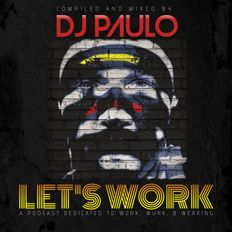 "DJ PAULO-""WORK THIS"" (Themed Podcast) Peaktime/Circuit 2020"
