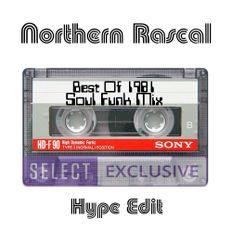 Northern Rascal - Soul Funk & Dance Best Of 1981 (Broadcast Hype Edit)