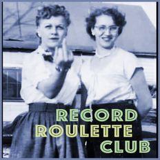 RECORD ROULETTE CLUB #132