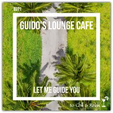 Guido's Lounge Cafe Broadcast 0371 Let Me Guide You (20190412)