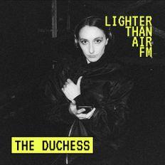 THE DUCHESS –【LIGHTERTHANAIR.FM】