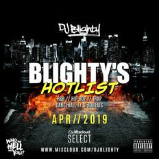 #BlightysHotlist April 2019 // R&B, Hip Hop, Dancehall, Afro & U.K. // Instagram: djblighty