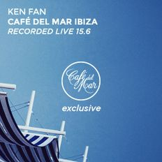 Ken Fan @ Café del Mar Ibiza (Recorded Live 15.6) [3 hour version]
