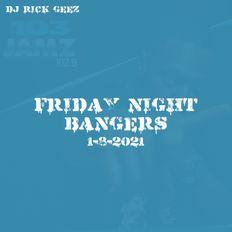 DJ RICK GEEZ - Friday Night Bangers 1-8-21 (102.9 WOWI FM)