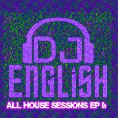All House Sessions Ep 6