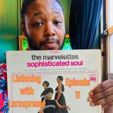 Listening With Larsupreme: Episode #11 - The Marvelous Marvelettes August 21, 2020