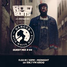 ROQ N BEATS with JEREMIAH RED 11.2.19 - GUEST MIX: DANCES WITH WHITE GIRLS
