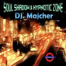 DJ. Majcher - Soul Shadow & Hypnotic Zone