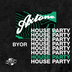 Axtone House Party: BYOR