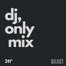 #311 - DJ MIX *MUSIC ONLY* Exclusive to my 'Select members'. Sign-up to get direct access & benefits