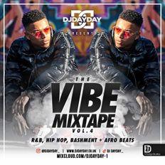@DJDAYDAY_ / The Vibe Mixtape Vol 4 (R&B, Hip Hop, Bashment & Afro Beats)
