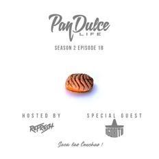 """The Pan Dulce Life"" With DJ Refresh - Season 2 Episode 18 feat. DJ Igorito"