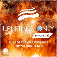 Uplifting Only 360 - Tune of the Year Vote 2019 - Top 20 Countdown - Shorter Syndicated Version