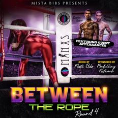 Mista Bibs & Modelling Network - Between The Ropes Round 4