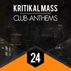 Kritikal Mass Club Anthems Vol 24