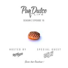 """The Pan Dulce Life"" With DJ Refresh - Season 2 Episode 15 feat. DJ Ego"