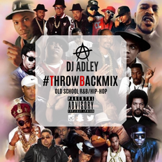 DJ ADLEY #THROWBACKMIX Old School RNB&HIPHOP