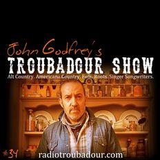 John Godfrey's Troubadour Show #34
