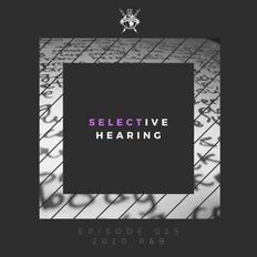 Selective Hearing Episode 025 - 2020 R&B