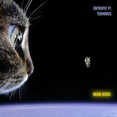 """Entropic 91 - """"Terminus"""""""