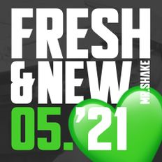 FRESH & NEW 05.'21   In the crates of MR.SHAKE