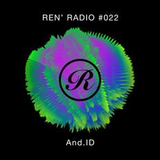 Ren' Radio #022 - And.ID (Sneak Peek)