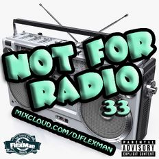 NOT FOR RADIO PT. 33 (NEW HIP HOP)