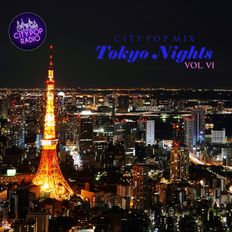 City Pop Radio presents Tokyo Nights - vol. VI