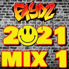 DJ FAYDZ - 2021 (Mix 1)