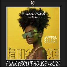 """MY HOUSE"" - FUNKY & CLUBHOUSE vol.24 - 22 november 2K19"