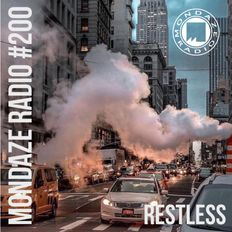 Mondaze #200 _Restless ( ft Lenny Williams, George Benson, Oddisee, The Roots, Lonnie Smith , .. )