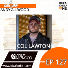 Sanctuary Show 127 with Guest Mix by Col Lawton ~ Ibiza Radio 1 ~ 27/10/19
