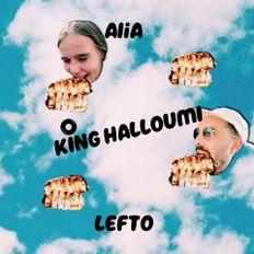 AliA X LEFTO PRESENT *** KING HALLOUMI ***