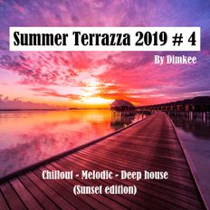 Dimkee's Summer Terrazza 2019 # 4  Chillout / Melodic / Deep house