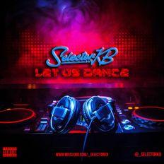 Selector KB - Let Us Dance | Urban Mix 2020 | @_SelectorKB