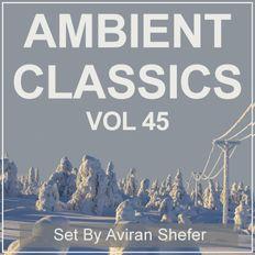 Ambient Classics Vol 45