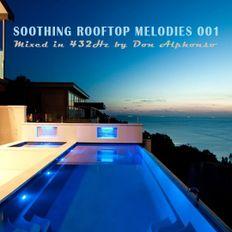 SOOTHING ROOFTOP MELODIES 001 432Hz DEEP PROGRESSIVE HOUSE / DEEP HOUSE LIVESET - :๔๏ภ คɭקђ๏ภร๏: