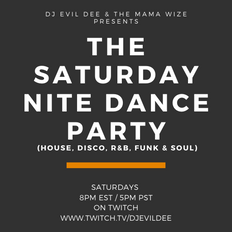 THE SATURDAY NITE DANCE PARTY 05/01/21 !!! (Live every Saturday on www.twitch.tv/djevildee)