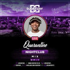 @DJDAYDAY_ / Quarantine Nightclub EP.1 LIVE MIX (2021)
